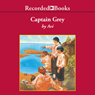 Captain Grey (Unabridged) Audiobook, by Avi