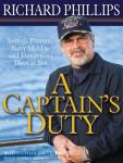 A Captains Duty: Somali Pirates, Navy SEALs, and Dangerous Days at Sea (Unabridged) Audiobook, by Richard Phillips