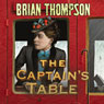 The Captains Table (Unabridged), by Brian Thompson
