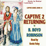 Captive 2: Returning (Unabridged) Audiobook, by B. Boyd Robinson