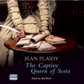 The Captive Queen of Scots (Unabridged) Audiobook, by Jean Plaidy