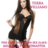 The Captive Virgin Sex Slave: Milk for the Kidnapper (Unabridged) Audiobook, by Terra Williams