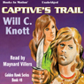 Captives Trail: Golden Hawk Series, Book 8 (Unabridged) Audiobook, by Will C. Knott