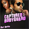 Captured by the Bodyguard (Unabridged) Audiobook, by Dez Burke