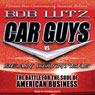 Car Guys vs. Bean Counters: The Battle for the Soul of American Business (Unabridged), by Bob Lutz