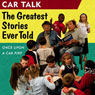 Car Talk, Once Upon a Car Fire: The Greatest Stories Ever Told Audiobook, by Tom Magliozzi