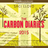 The Carbon Diaries 2015 (Unabridged), by Saci Lloyd