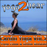 Cardio Yoga, Volume 2: A Vinyasa Yoga Class that Combines all the Benefits of Yoga with a Cardio Workout, by Yoga 2 Hear