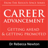 Career Advancement: Getting ahead & getting promoted (Unabridged), by Dr Rebecca Newton