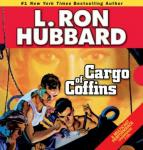 Cargo of Coffins (Unabridged) Audiobook, by L. Ron Hubbard