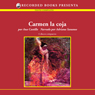 Carmen la coja (Peel My Love Like An Onion (Texto Completo)) (Unabridged) Audiobook, by Ana Castillo