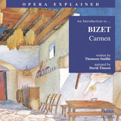 Carmen: Opera Explained Audiobook, by Thomson Smillie