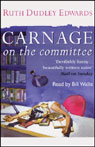 Carnage on the Committee (Unabridged), by Ruth Dudley Edwards
