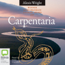 Carpentaria (Unabridged), by Alexis Wright