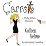 Carrots: Shelby Nichols Adventures, Book 1 (Unabridged), by Colleen Helme