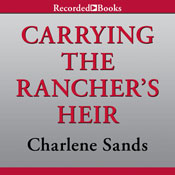 Carrying the Ranchers Heir (Unabridged), by Charlene Sands