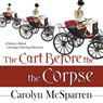 The Cart Before The Corpse (The Merry Abbot Carriage-Driving Mystery) (Unabridged) Audiobook, by Carolyn McSparren