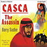 Casca: The Assassin: Casca Series #13 (Unabridged), by Barry Sadler
