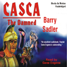 Casca: The Damned: Casca Series #7 (Unabridged) Audiobook, by Barry Sadler