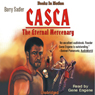 Casca: The Eternal Mercenary: Casca Series #1 (Unabridged) Audiobook, by Barry Sadler