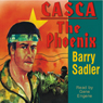 Casca: The Phoenix: Casca Series #14 (Unabridged), by Barry Sadler
