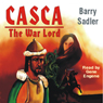 Casca: The Warlord: Casca Series #3 (Unabridged), by Barry Sadler