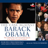The Case Against Barack Obama: The Unlikely Rise and Unexamined Agenda of the Medias Favorite Candidate (Unabridged) Audiobook, by David Freddoso