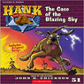 The Case of the Blazing Sky: Hank the Cowdog (Unabridged) Audiobook, by John R. Erickson