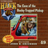 The Case of the Booby-Trapped Pickup: Hank the Cowdog (Unabridged), by John R. Erickson