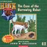The Case of the Burrowing Robot: Hank the Cowdog (Unabridged), by John R. Erickson