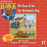 The Case of the Car-Barkaholic Dog: Hank the Cowdog (Unabridged), by John R. Erickson
