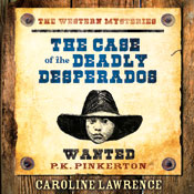 The Case of the Deadly Desperados (Unabridged) Audiobook, by Caroline Lawrence