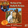 The Case of the Deadly Ha-Ha Game: Hank the Cowdog (Unabridged), by John R. Erickson
