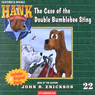 The Case of the Double Bumblebee Sting: Hank the Cowdog (Unabridged), by John R. Erickson