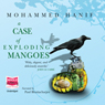 A Case of Exploding Mangoes (Unabridged) Audiobook, by Mohammed Hanif