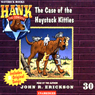 The Case of the Haystack Kitties: Hank the Cowdog (Unabridged), by John R. Erickson