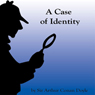 A Case of Identity (Unabridged), by Sir Arthur Conan Doyle