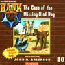 The Case of the Missing Bird Dog: Hank the Cowdog (Unabridged) Audiobook, by John R. Erickson