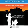 The Case of the Missing Poodle: No-Work Spanish Audiobook, Title 3 - English and Spanish Edition Audiobook, by Anne Emerick
