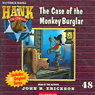 The Case of the Monkey Burglar: Hank the Cowdog (Unabridged), by John R. Erickson