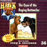The Case of the Raging Rottweiler: Hank the Cowdog (Unabridged), by John R. Erickson