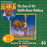 The Case of the Saddle House Robbery: Hank the Cowdog (Unabridged), by John R. Erickson