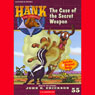 The Case of the Secret Weapon: Hank the Cowdog (Unabridged), by John R. Erickson