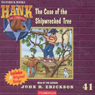 The Case of the Shipwrecked Tree: Hank the Cowdog (Unabridged), by John R. Erickson