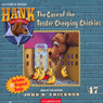 The Case of the Tender Cheeping Chickies: Hank the Cowdog (Unabridged), by John R. Erickson