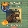 The Case of the Tricky Trap: Hank the Cowdog (Unabridged), by John R. Erickson