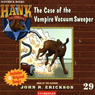 The Case of the Vampire Vacuum Sweeper: Hank the Cowdog (Unabridged), by John R. Erickson