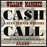 Cash Call: A Stan Turner Mystery (Vol 5) (Unabridged), by William Manchee