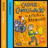 Casper Candlewacks in Attack of the Brainiacs! (Unabridged) Audiobook, by Ivan Brett
