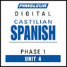 Castilian Spanish Phase 1, Unit 04: Learn to Speak and Understand Castilian Spanish with Pimsleur Language Programs Audiobook, by Pimsleur